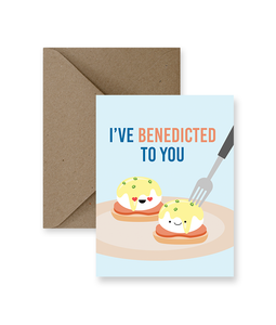 I've Benedicted To You Card