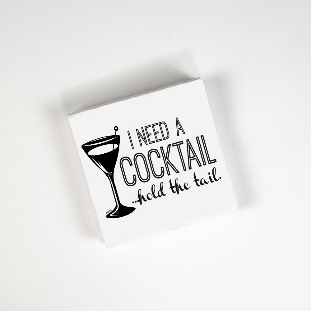 I Need a Cocktail...Hold the Tail Cocktail Napkins