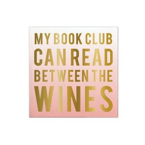 MY BOOK CLUB CAN READ BETWEEN THE WINES NAPKIN