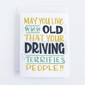 May You Live To Be So Old That Your Driving Card