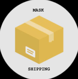 Mask Shipping - Click to ship your masks