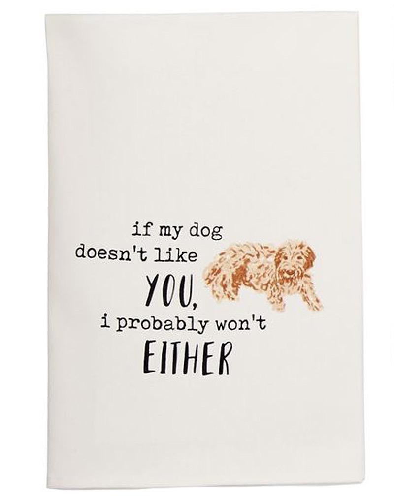 IF MY DOG DOESN'T LIKE YOU TOWEL