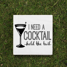 Load image into Gallery viewer, I Need a Cocktail...Hold the Tail Cocktail Napkins