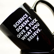 Load image into Gallery viewer, SCIENCE DOESN'T GIVE A FUCK... CERAMIC COFFEE MUG