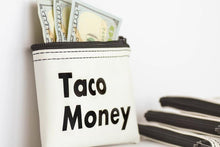 Load image into Gallery viewer, TACO MONEY... MONEY POUCH