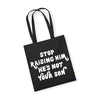 Stop Raising Him - Tote Bag