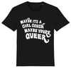 Maybe Its a Girl Crush Maybe You're Queer - T Shirt
