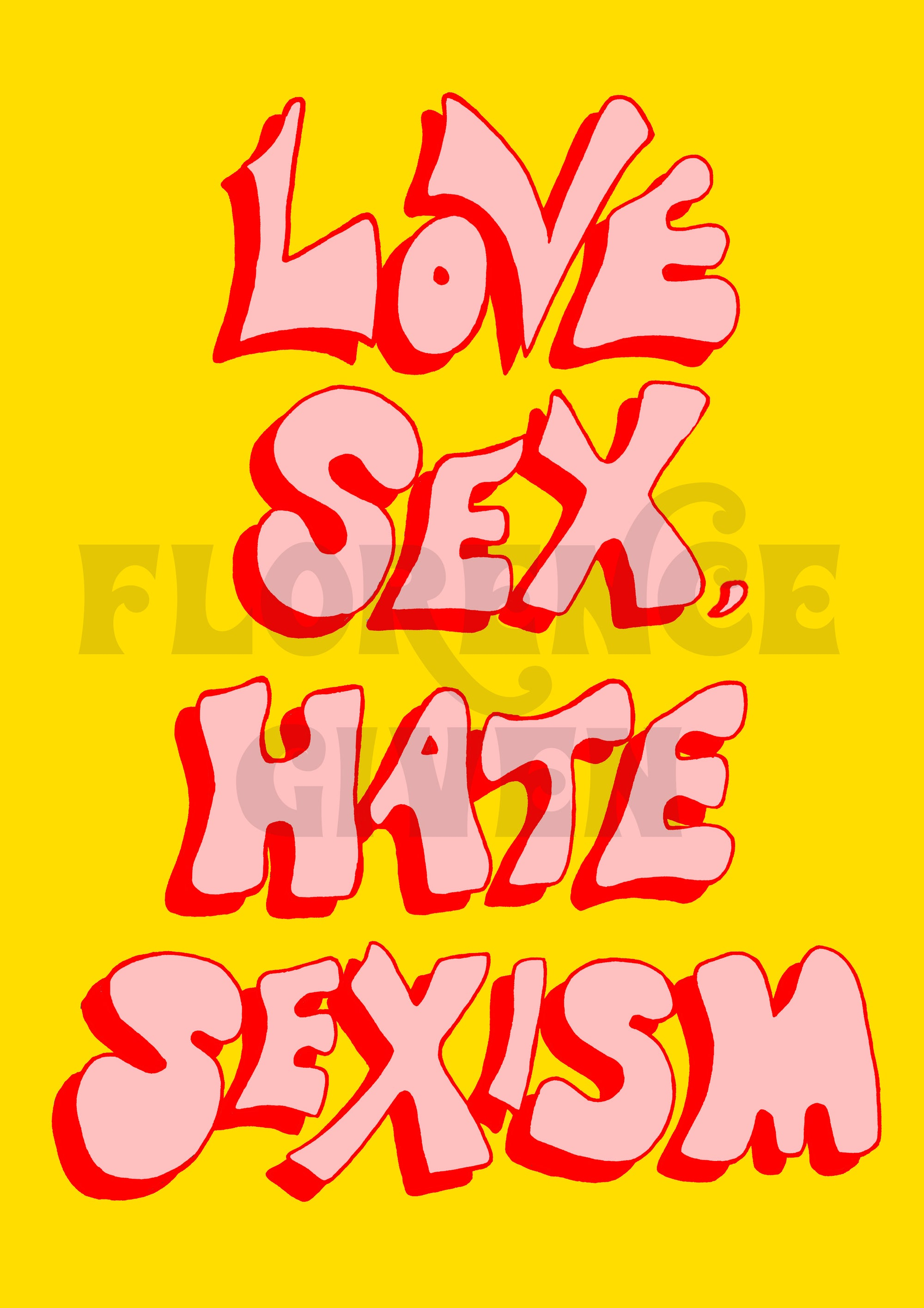 Love Sex, Hate Sexism - Art Print