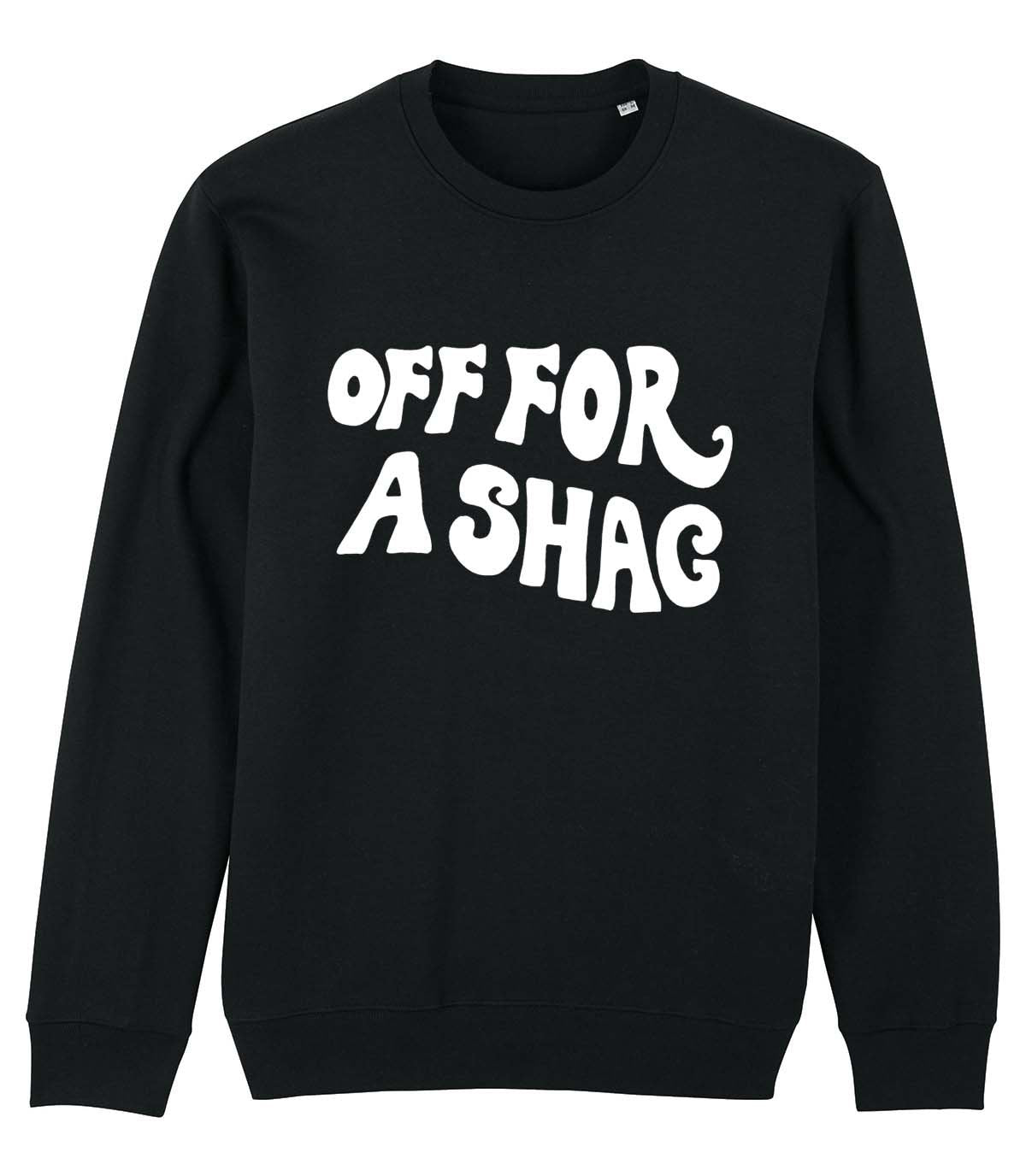Off For A Shag - Sweatshirt