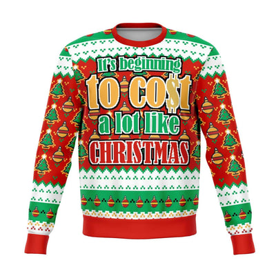 Its Beginning To Cost A Lot Funny Ugly Christmas Sweater