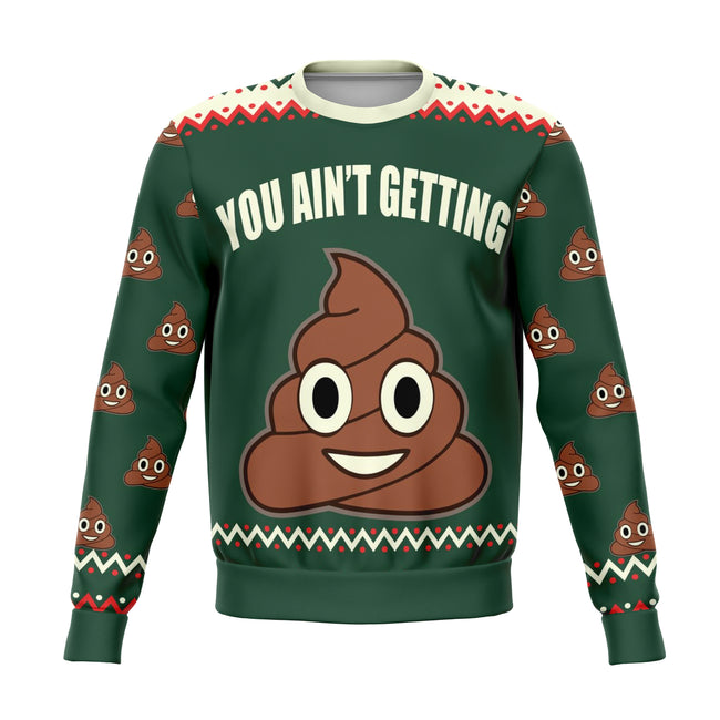 You Ain't Getting Funny Ugly Christmas Sweater - OnlyClout