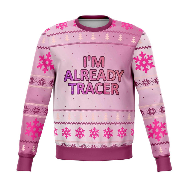 I'm Already Tracer Ugly Christmas Sweater - OnlyClout