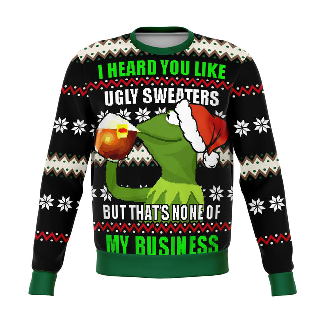 None of my Business Meme Funny Ugly Christmas Sweater - OnlyClout