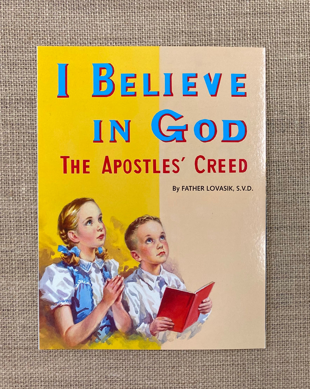 I Believe in God - The Apostles Creed