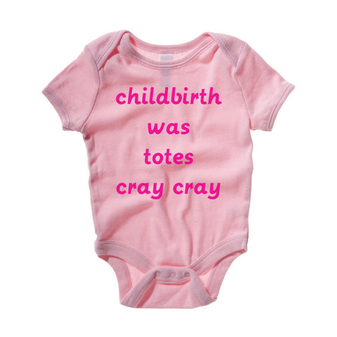 Childbirth Was Totes Cray Cray