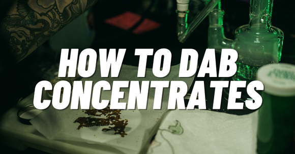 Learn How to Dab Concentrates