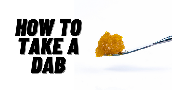 How to Take a Dab the Right Way