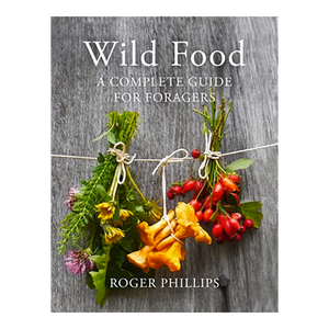 Book Wild Food: A Complete Guide for Foragers