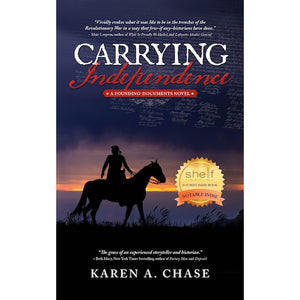 """Carrying Independence"" A Founding-Documents Novel by author Karen A. Chase"