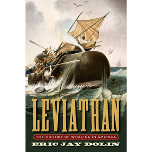 """Leviathan: The History of Whaling in America"" by author Eric Jay Dolin"