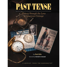"Load image into Gallery viewer, ""Past Tense: History through the Lens of American Coinage"" - by author Rod Gillis"