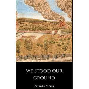 """We Stood Our Ground"" by author Alexander R. Cain"