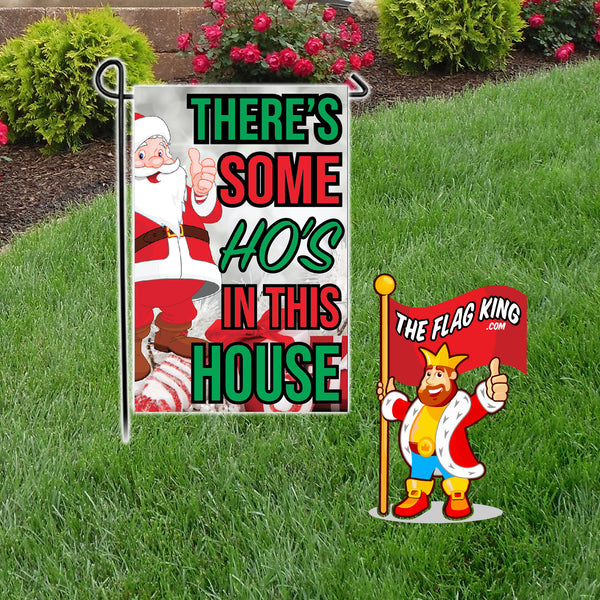 Ho's in This House Garden Flag