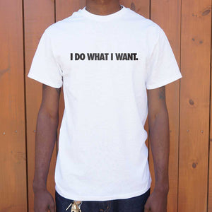 I Do What I Want T-Shirt | Short Sleeve Graphic Tee - The Updated Ones