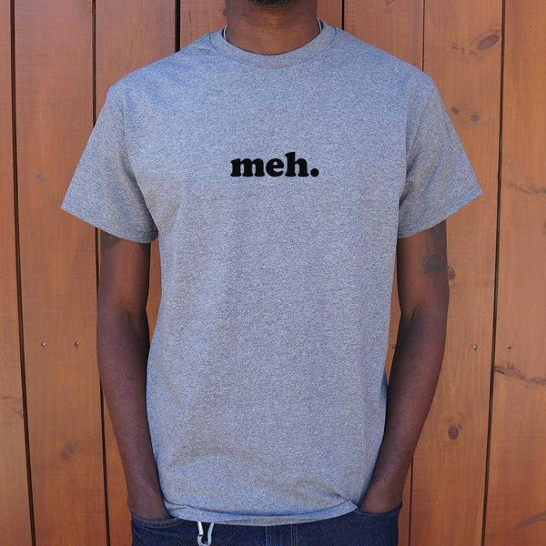 Meh T-Shirt | Short Sleeve Graphic Tee - The Updated Ones