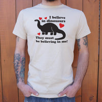 I Believe In Dinosaurs They Must Be Believing In Me T-Shirt | Short Sleeve Graphic Tee - The Updated Ones