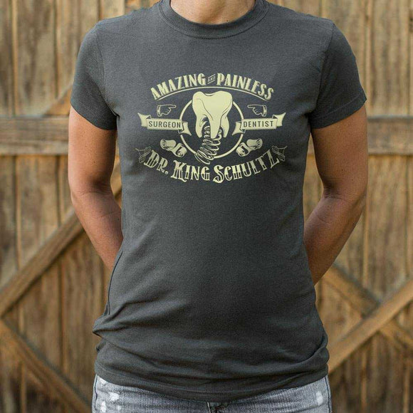 Amazing and Painless Dr. King Schultz T-Shirt | Women's Short Sleeve Top - The Updated Ones