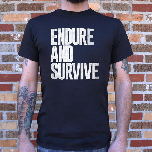 Endure And Survive T-Shirt | Short Sleeve Graphic Tee - The Updated Ones