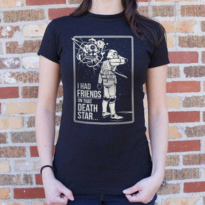 I Had Friends On That Death Star T-Shirt | Women's Short Sleeve Top - The Updated Ones
