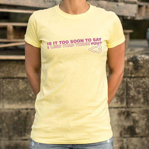 I Less Than Three You T-Shirt | Women's Short Sleeve Top - The Updated Ones