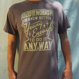 Old Enough Young Enough T-Shirt | Short Sleeve Graphic Tee - The Updated Ones