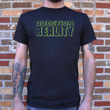 Question Reality T-Shirt | Men's Short Sleeve Graphic Shirts - The Updated Ones