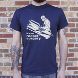 It's Not Rocket Surgery T-Shirt | Short Sleeve Graphic Tee - The Updated Ones
