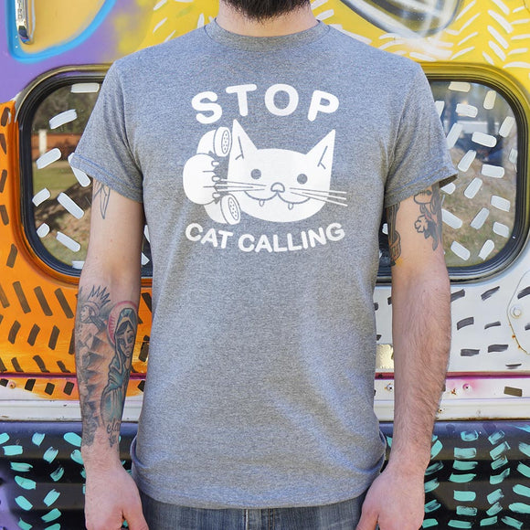Stop Cat Calling T-Shirt (Mens) - The Updated Ones
