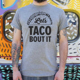 Let's Taco Bout It T-Shirt | Short Sleeve Graphic Tee - The Updated Ones