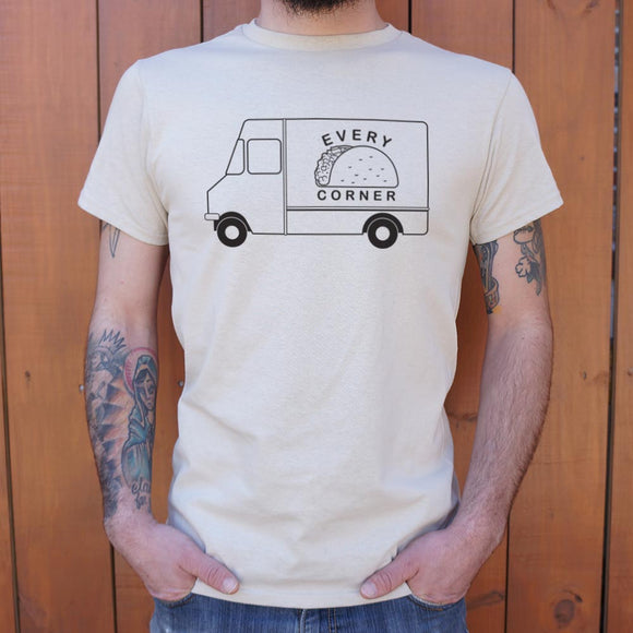 Taco Truck Every Corner T-Shirt (Mens) - The Updated Ones