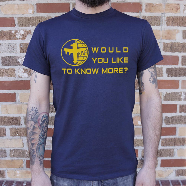 Would You Like To Know More T-Shirt (Mens) - The Updated Ones