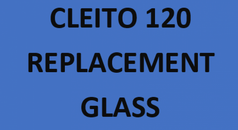 CLEITO 120 REPLACEMENT GLASS