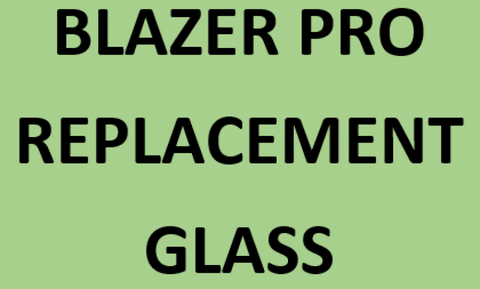 BLAZER PRO REPLACEMENT GLASS