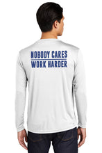 "Load image into Gallery viewer, ""Nobody Cares, Work Harder"" Performance Long Sleeve T-Shirt (ADULT)"