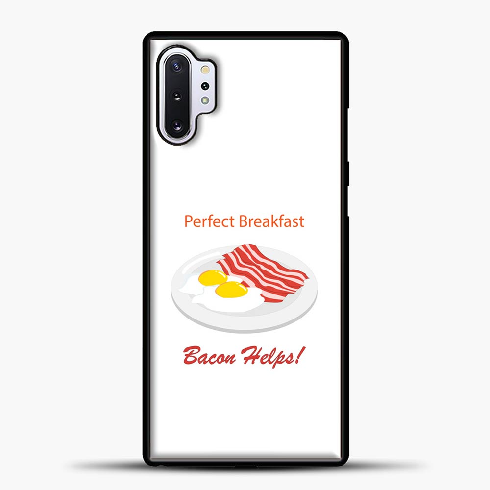Bacon Helps Perfect Breakfast Samsung Galaxy Note 10 Plus Case