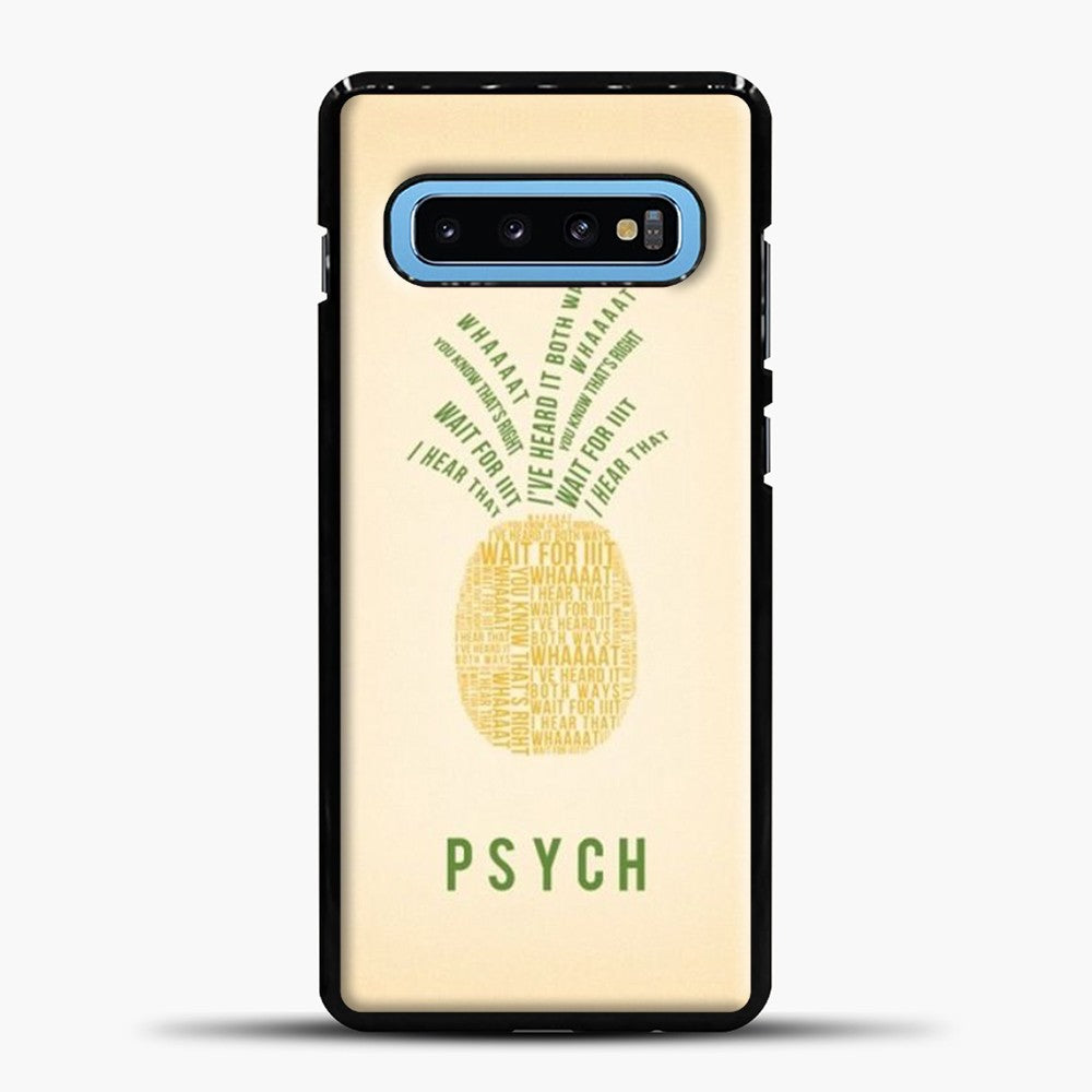 Psych Pineapple Quotes Samsung Galaxy S10 Case, Black Plastic Case | casedilegna.com