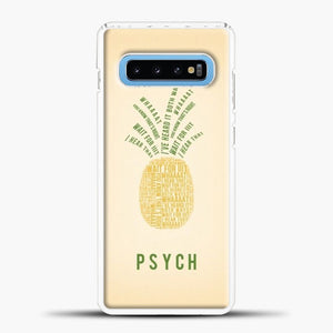 Psych Pineapple Quotes Samsung Galaxy S10 Case, White Plastic Case | casedilegna.com