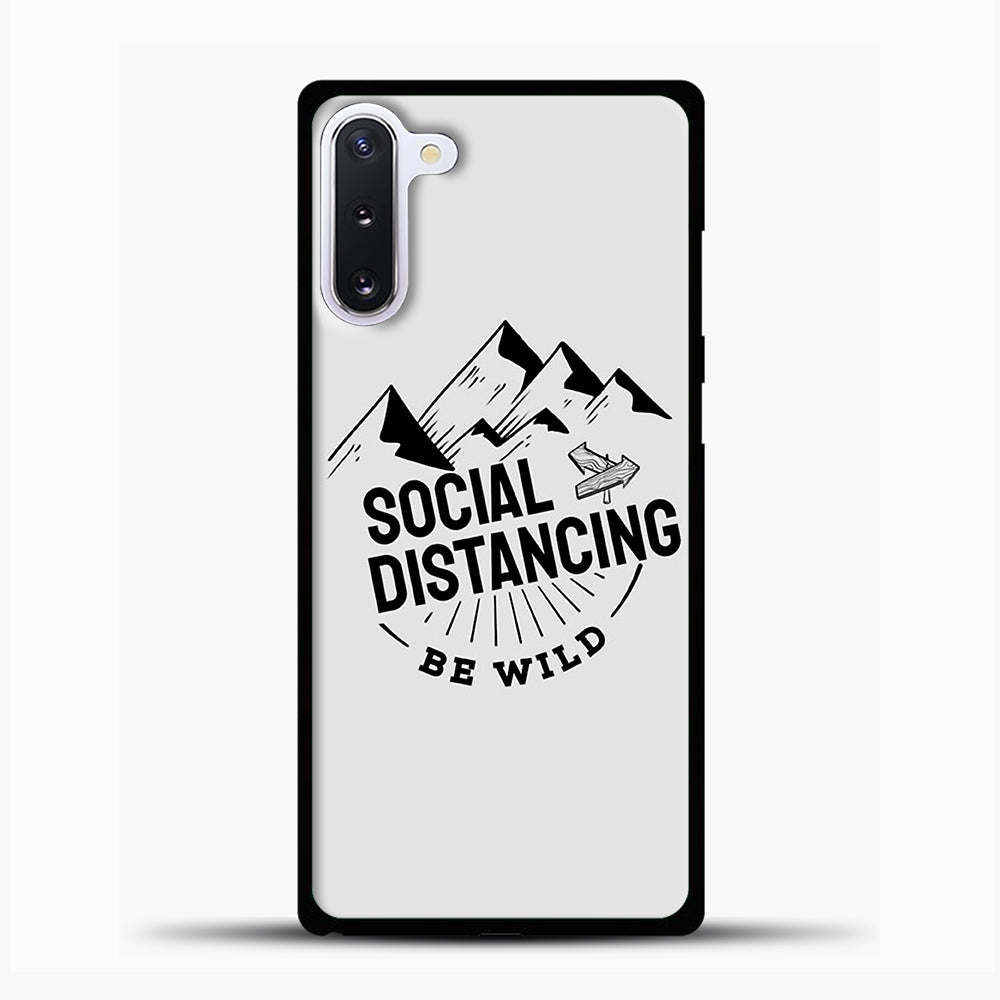 Sosial Distancing Be Wild Samsung Galaxy Note 10 Case, Black Plastic Case | casedilegna.com