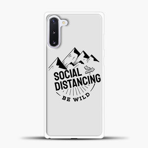 Sosial Distancing Be Wild Samsung Galaxy Note 10 Case, White Plastic Case | casedilegna.com