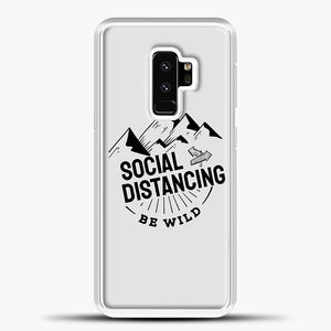 Sosial Distancing Be Wild Samsung Galaxy S9 Plus Case, White Plastic Case | casedilegna.com